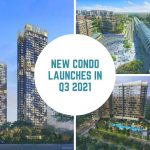 5 New Condo Launches to Look Out For in Q3 2021
